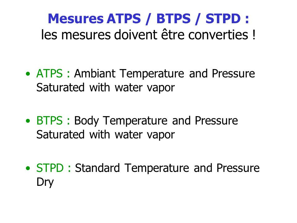 Mesures ATPS / BTPS / STPD : les mesures doivent être converties !