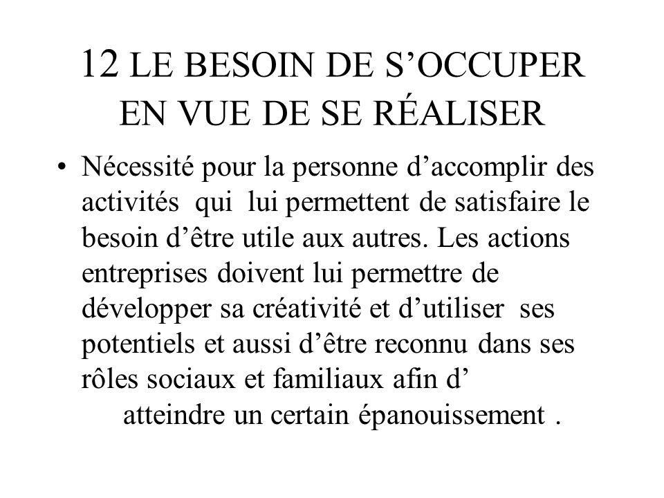 12 LE BESOIN DE S'OCCUPER EN VUE DE SE RÉALISER