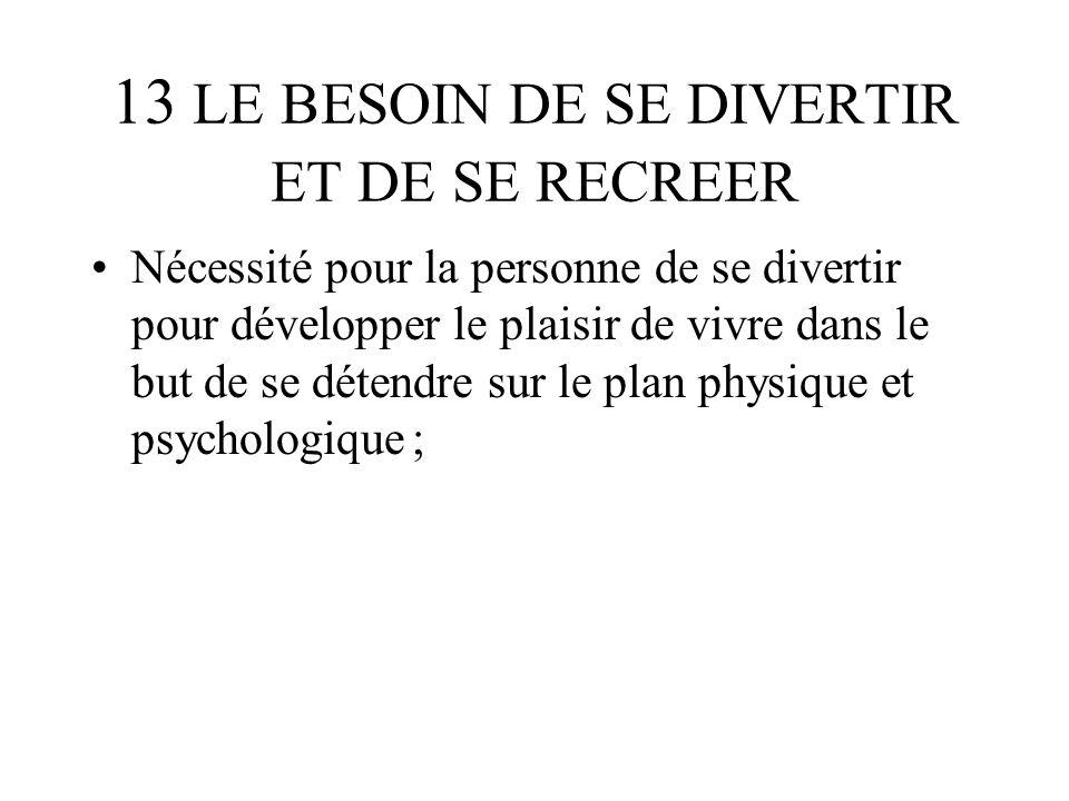 13 LE BESOIN DE SE DIVERTIR ET DE SE RECREER