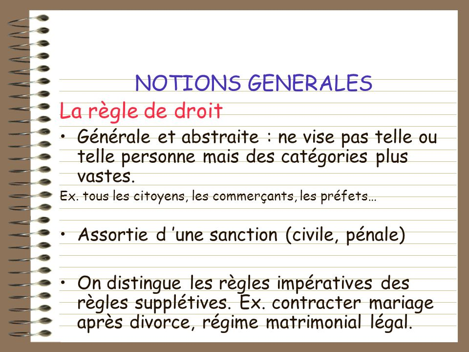 NOTIONS GENERALES La règle de droit