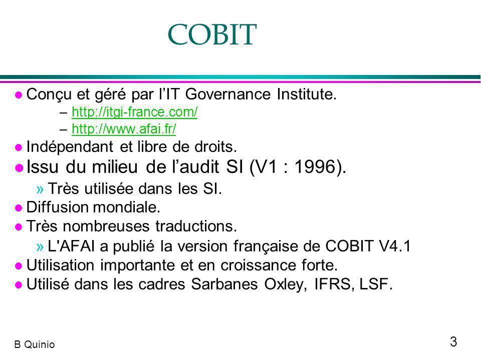 COBIT Issu du milieu de l'audit SI (V1 : 1996).
