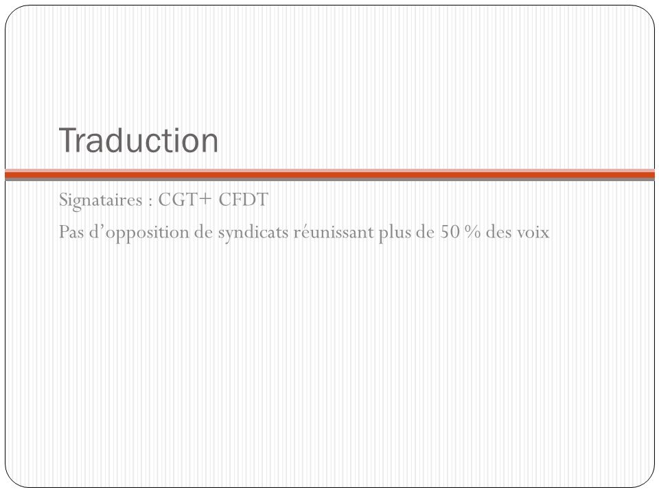 Traduction Signataires : CGT+ CFDT