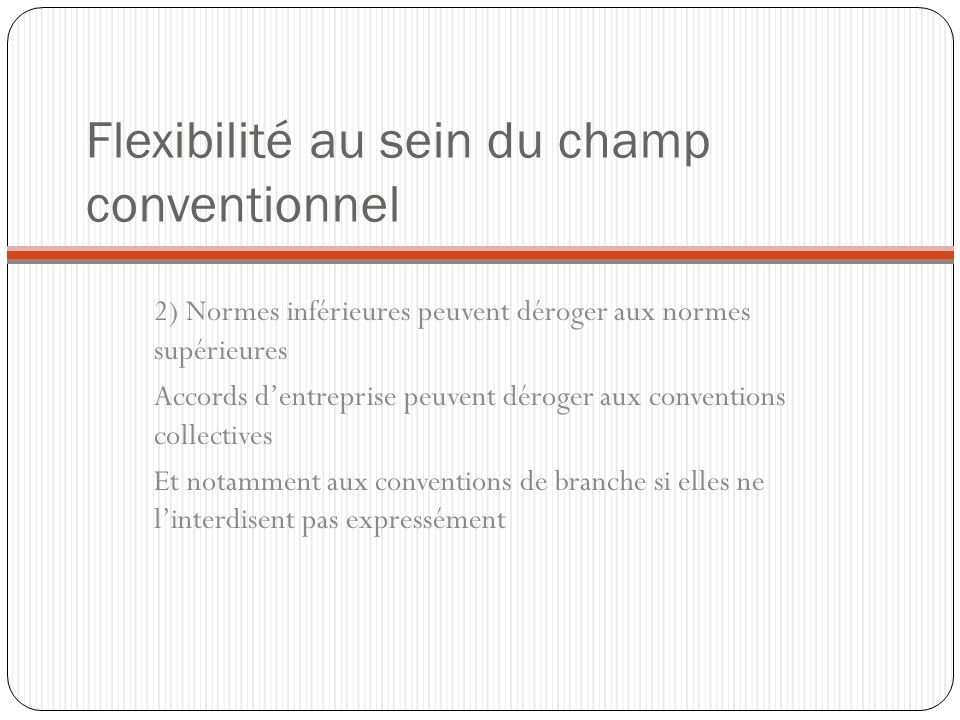 Flexibilité au sein du champ conventionnel