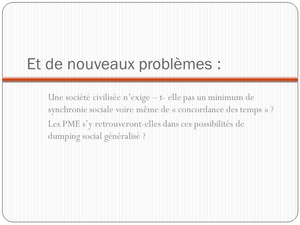Et de nouveaux problèmes :