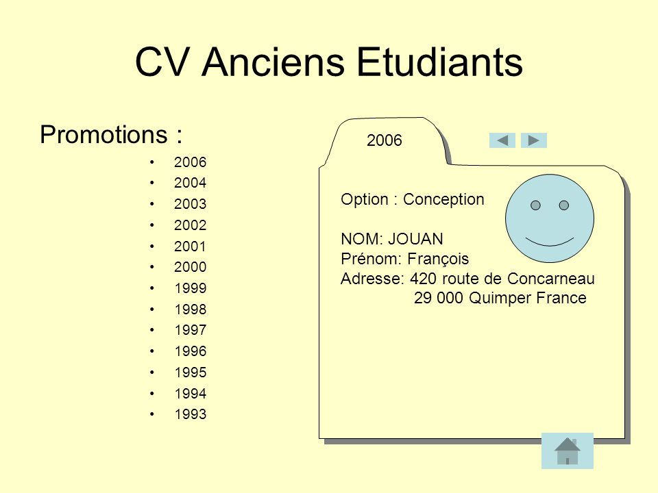 CV Anciens Etudiants Promotions : 2006 Option : Conception NOM: JOUAN