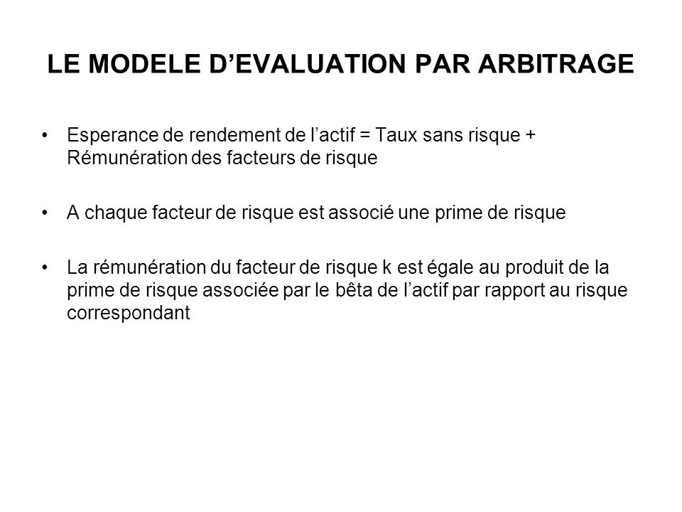 LE MODELE D'EVALUATION PAR ARBITRAGE
