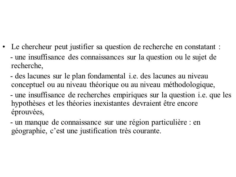 Le chercheur peut justifier sa question de recherche en constatant :