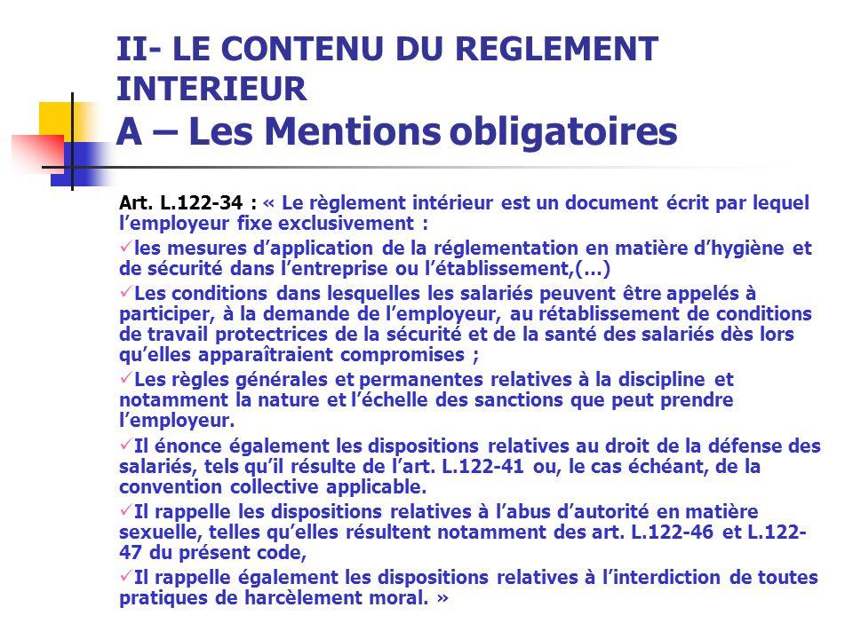 II- LE CONTENU DU REGLEMENT INTERIEUR A – Les Mentions obligatoires