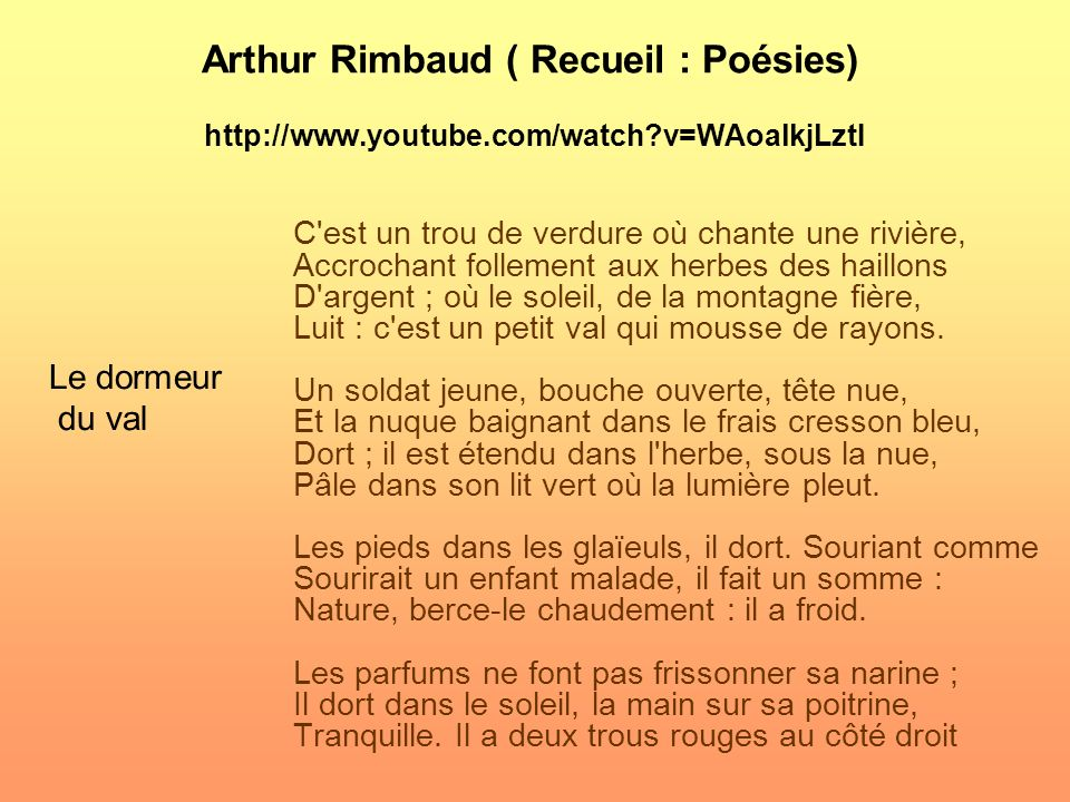 Arthur Rimbaud ( Recueil : Poésies) http://www. youtube. com/watch