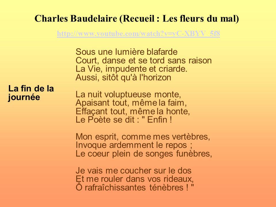 Charles Baudelaire (Recueil : Les fleurs du mal) http://www. youtube