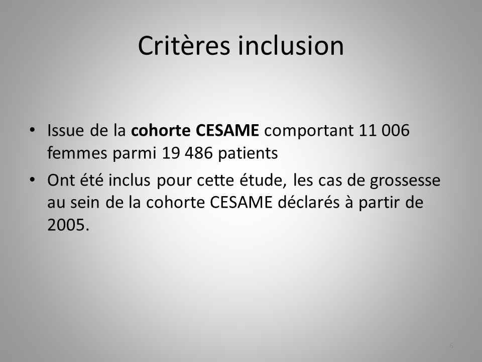 Critères inclusion Issue de la cohorte CESAME comportant 11 006 femmes parmi 19 486 patients.