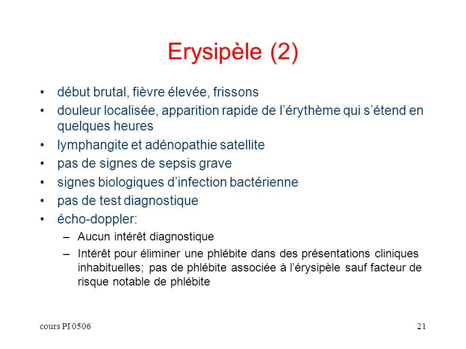 Erysipèle (2) début brutal, fièvre élevée, frissons
