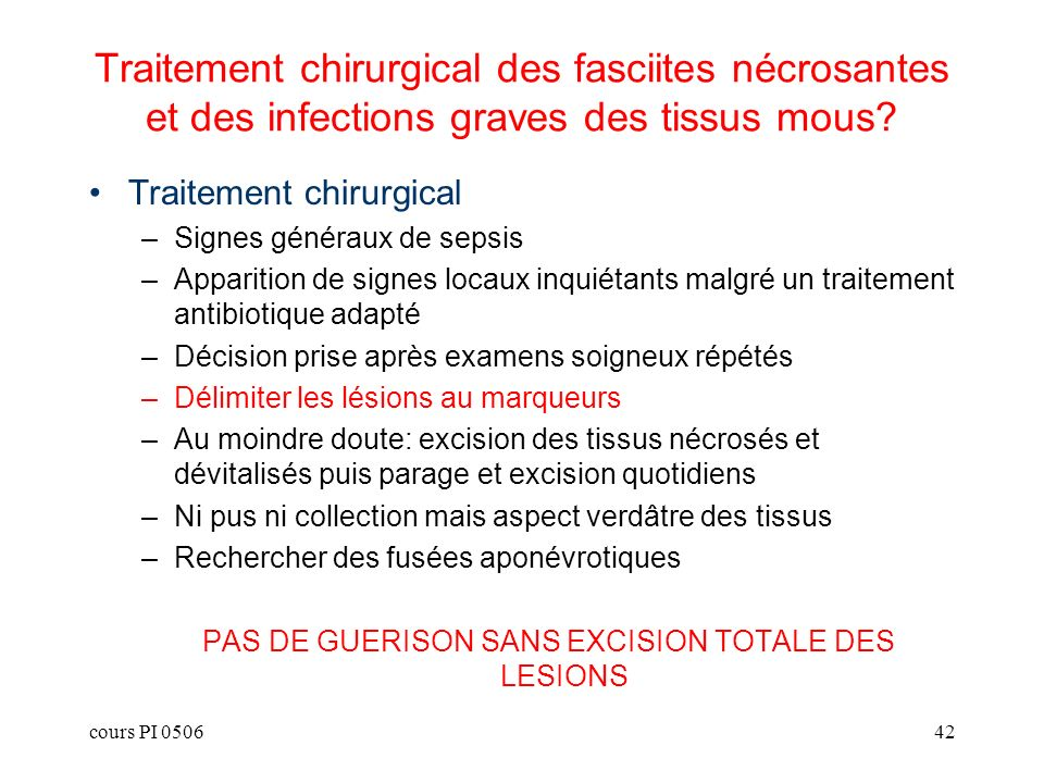 PAS DE GUERISON SANS EXCISION TOTALE DES LESIONS
