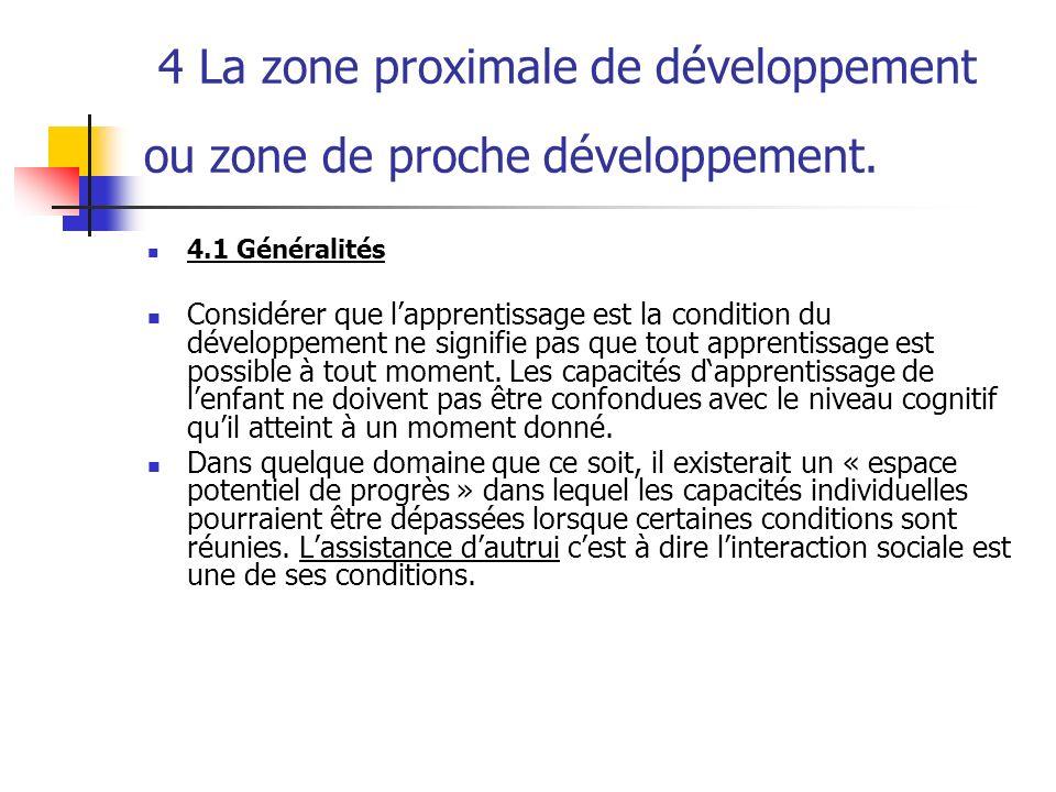 4 La zone proximale de développement ou zone de proche développement.