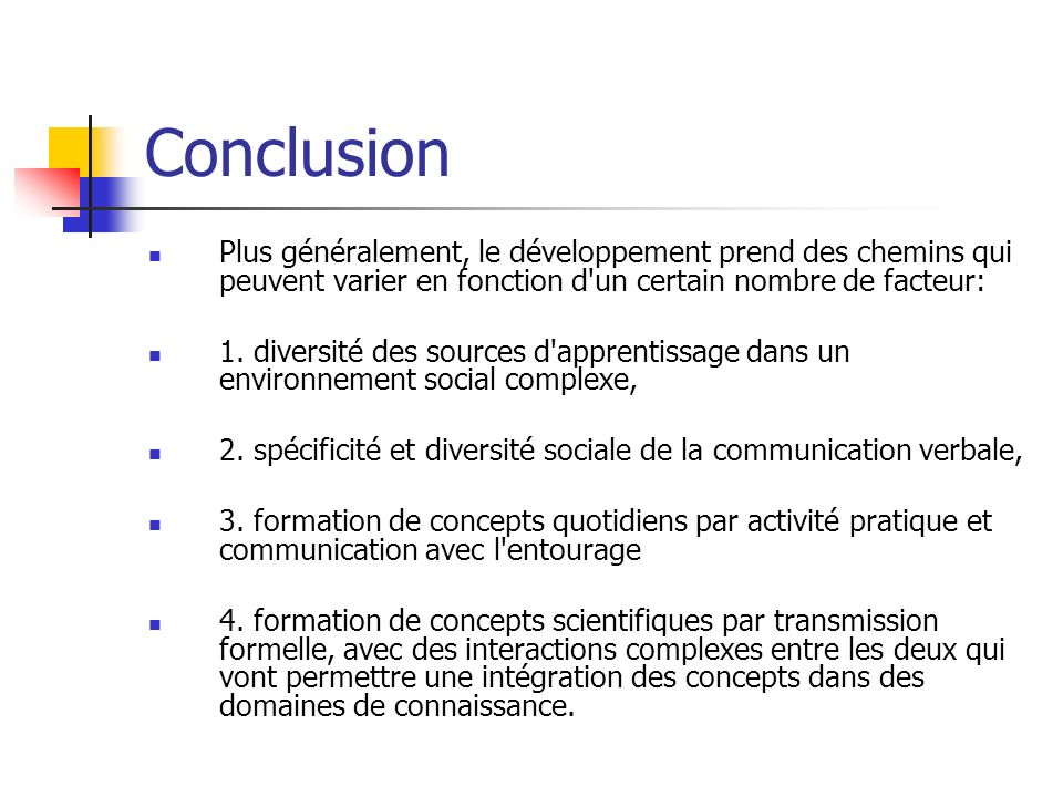 ConclusionPlus généralement, le développement prend des chemins qui peuvent varier en fonction d un certain nombre de facteur: