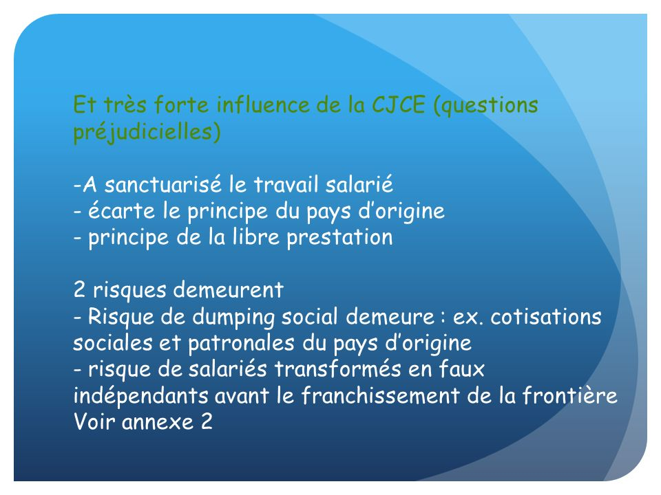 Et très forte influence de la CJCE (questions préjudicielles)