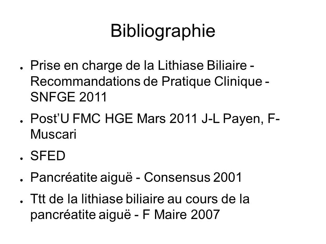 Bibliographie Prise en charge de la Lithiase Biliaire - Recommandations de Pratique Clinique - SNFGE 2011.