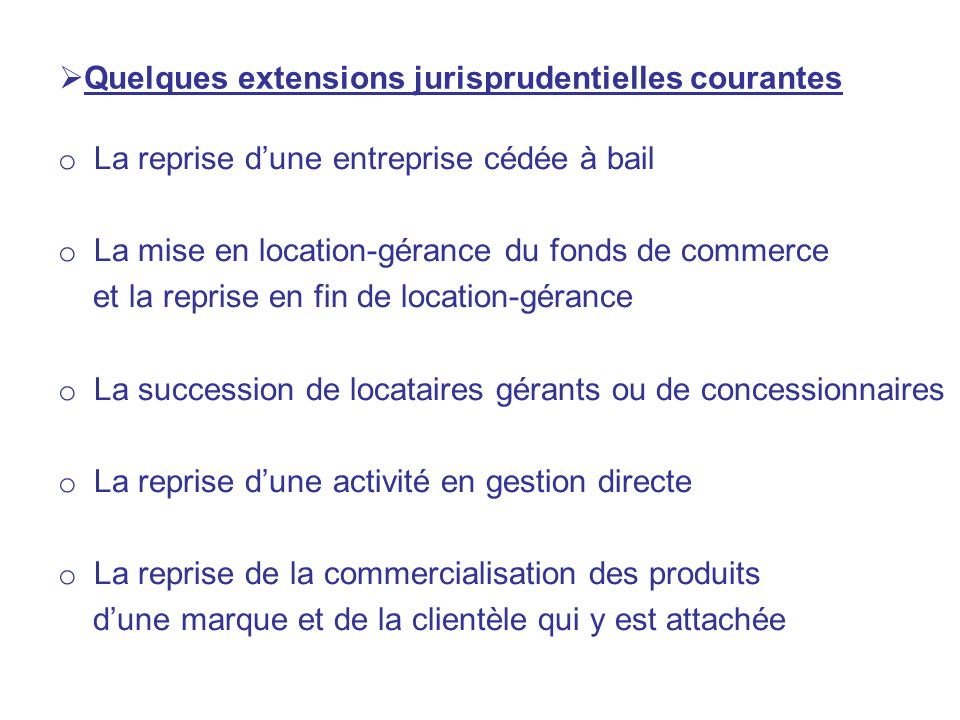 Quelques extensions jurisprudentielles courantes