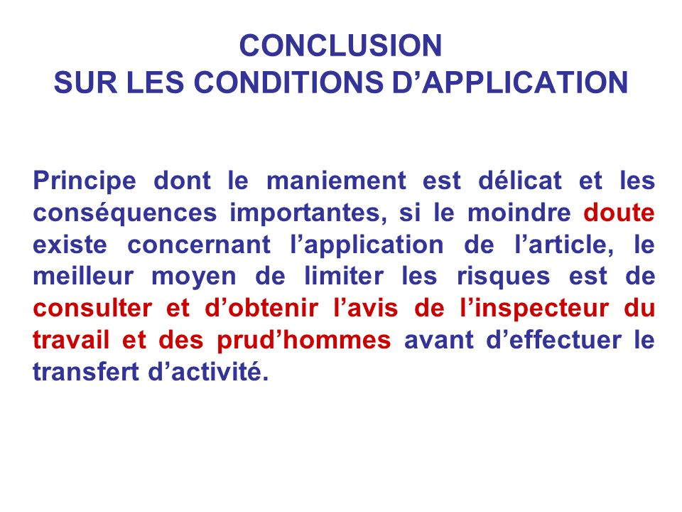 CONCLUSION SUR LES CONDITIONS D'APPLICATION