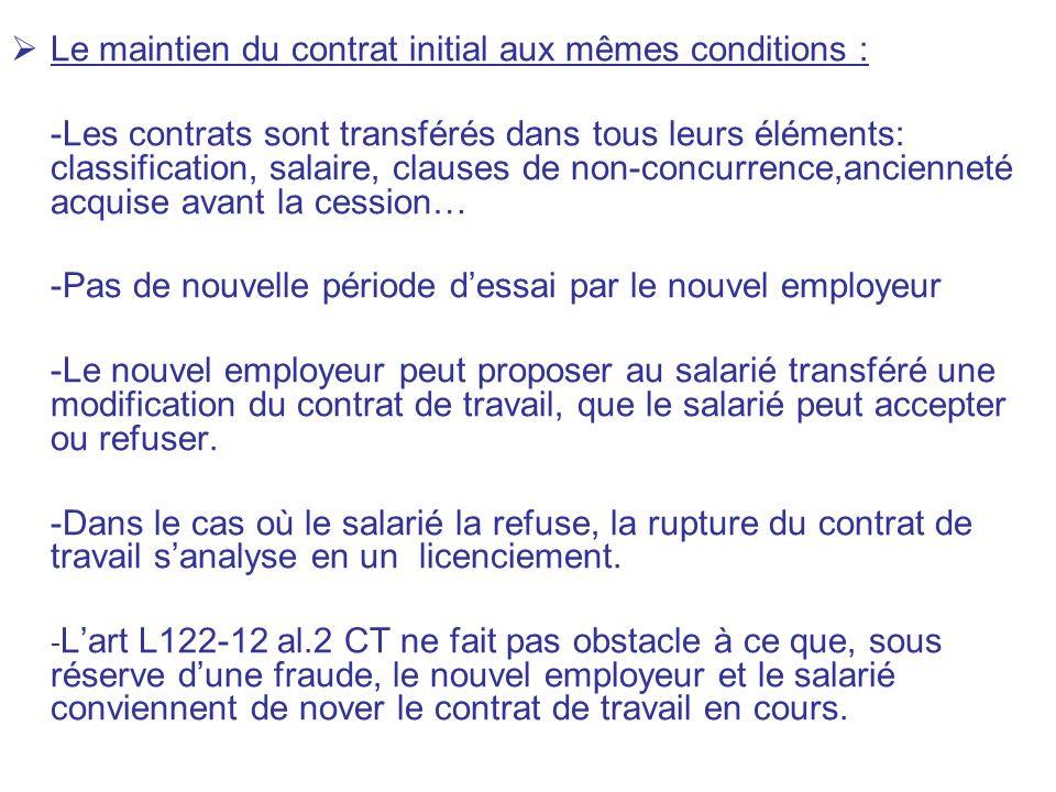 Le maintien du contrat initial aux mêmes conditions :