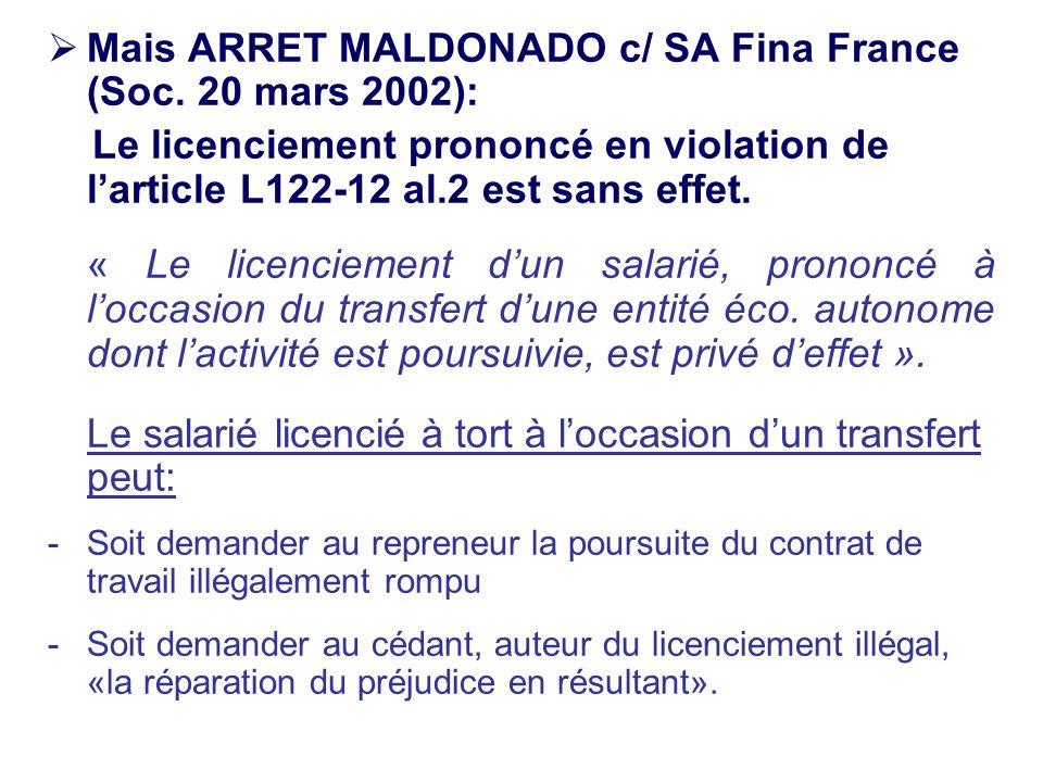 Mais ARRET MALDONADO c/ SA Fina France (Soc. 20 mars 2002):