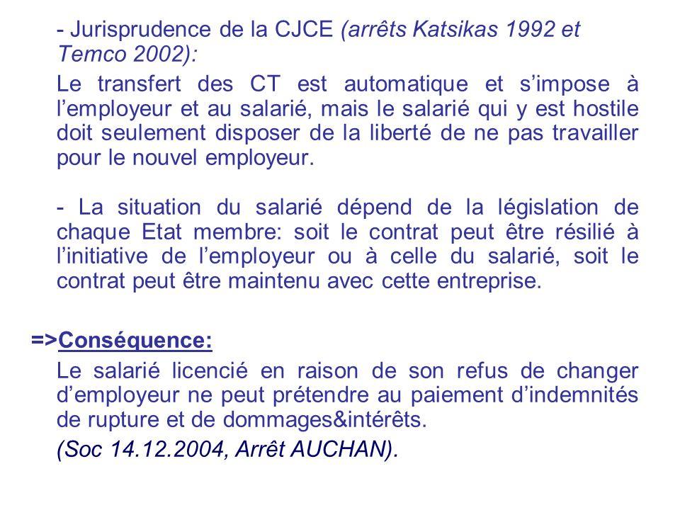 - Jurisprudence de la CJCE (arrêts Katsikas 1992 et Temco 2002):
