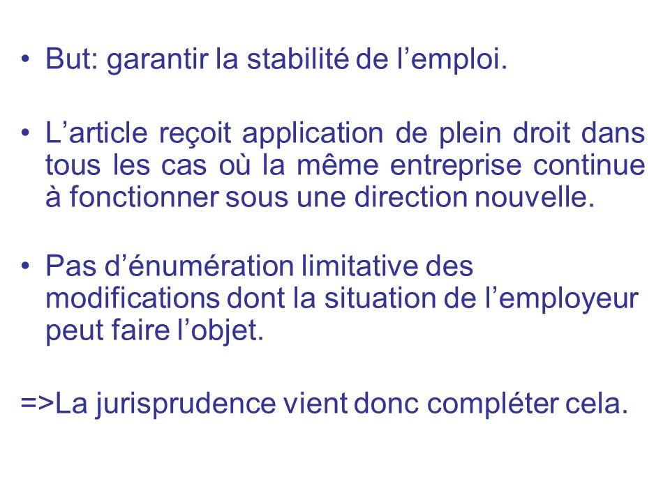 But: garantir la stabilité de l'emploi.