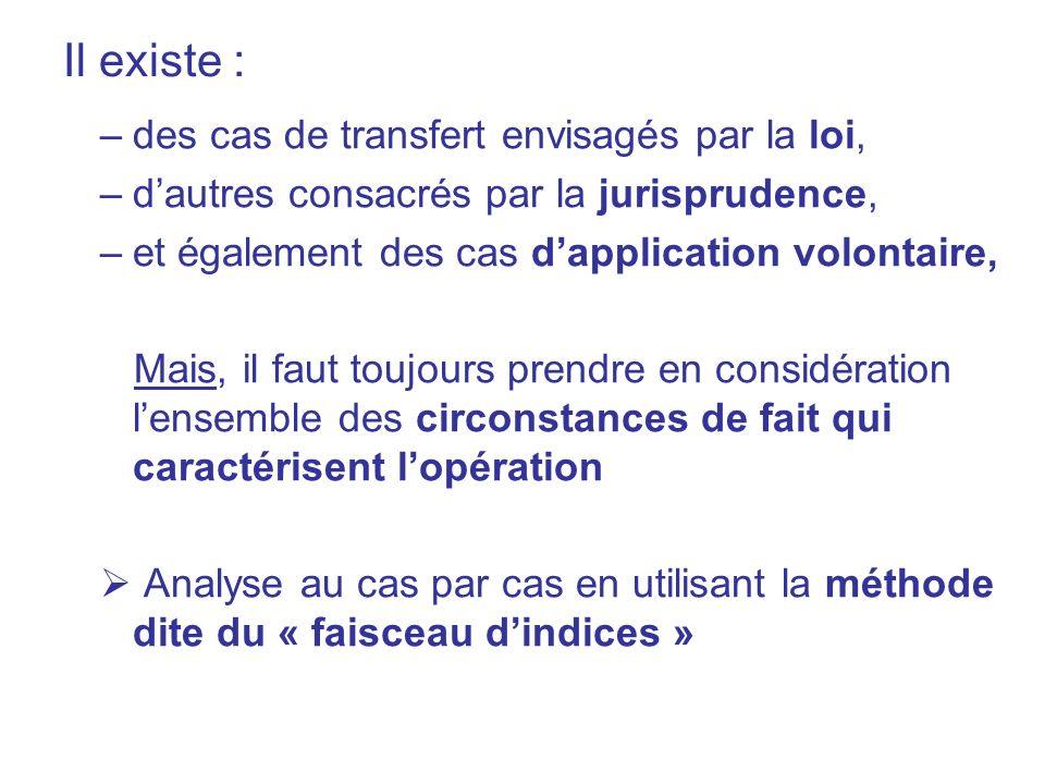 Il existe : des cas de transfert envisagés par la loi,