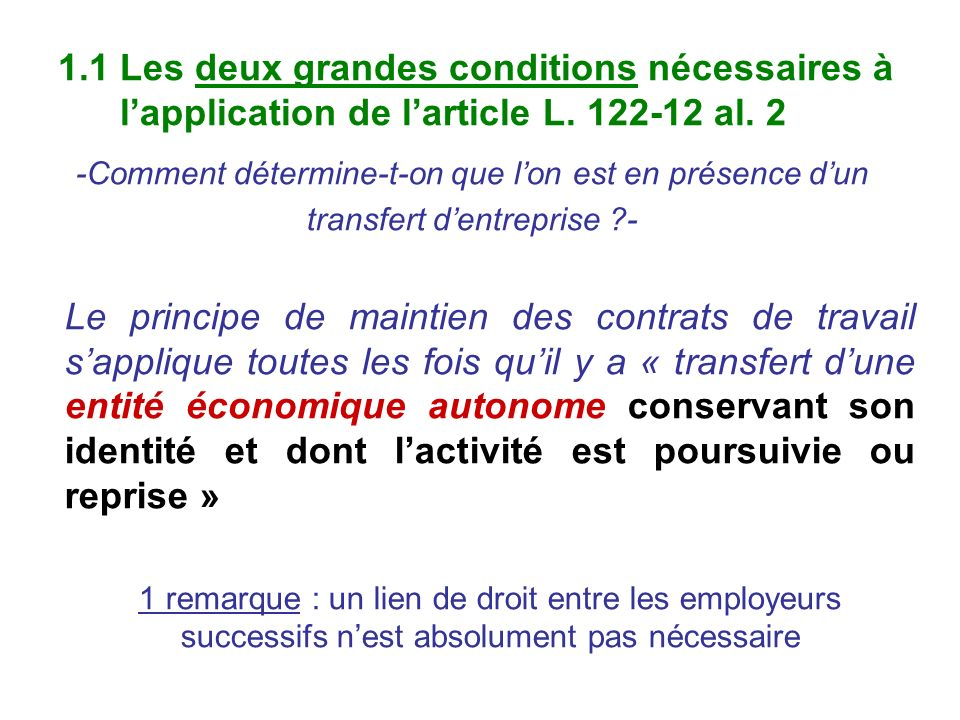 1.1 Les deux grandes conditions nécessaires à l'application de l'article L. 122-12 al. 2