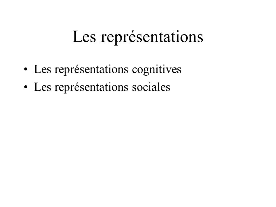 Les représentations Les représentations cognitives
