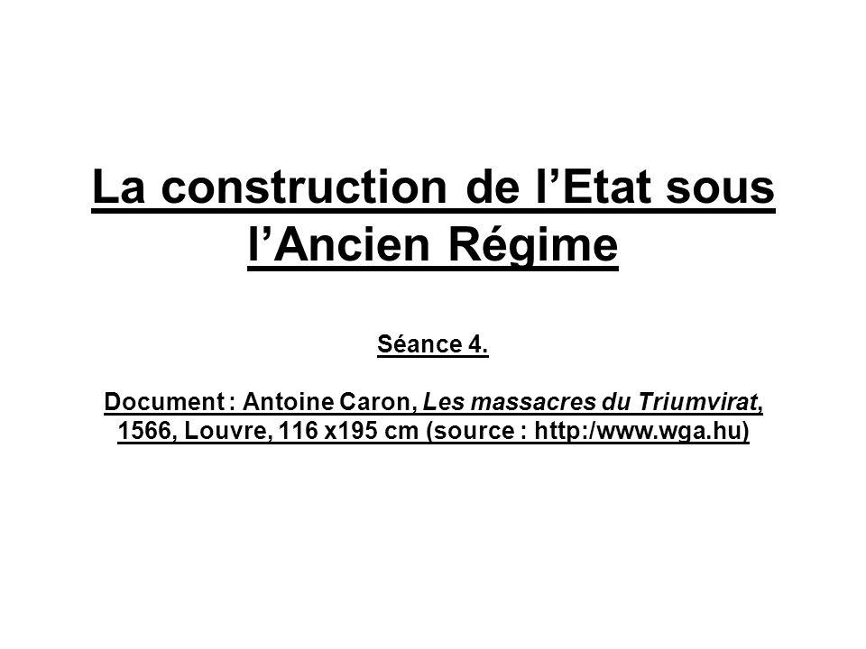 La construction de l'Etat sous l'Ancien Régime Séance 4