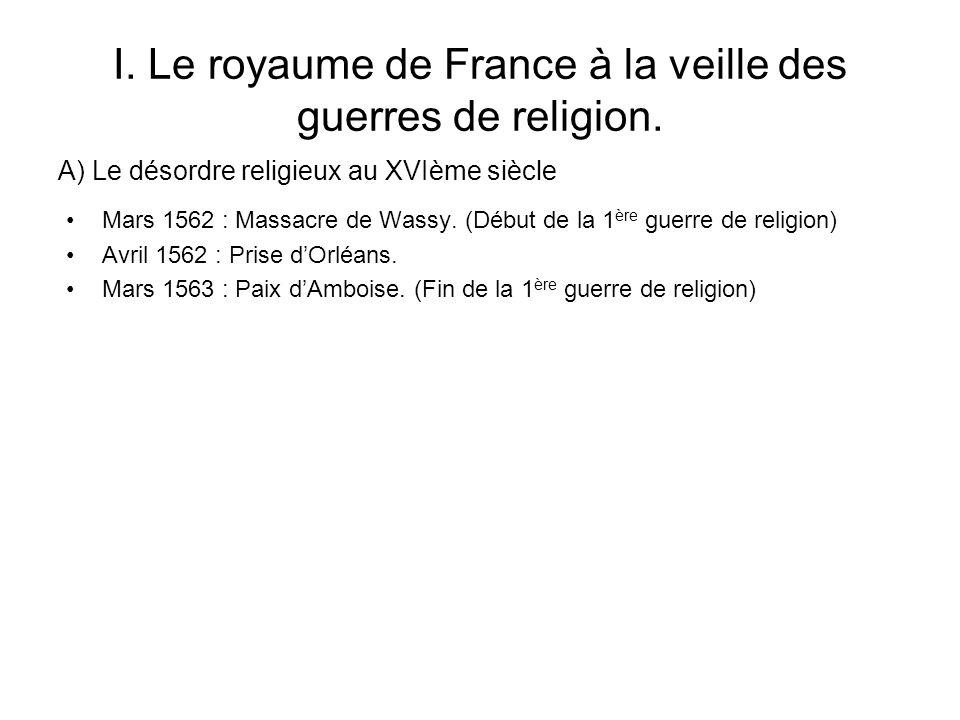 I. Le royaume de France à la veille des guerres de religion.