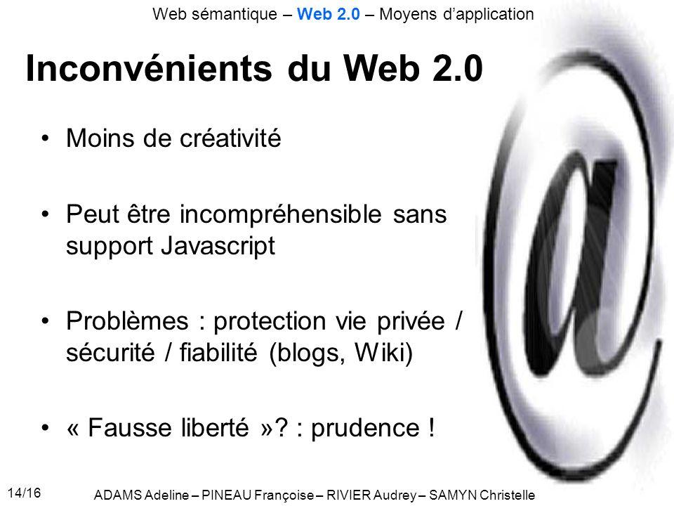 Inconvénients du Web 2.0 Moins de créativité