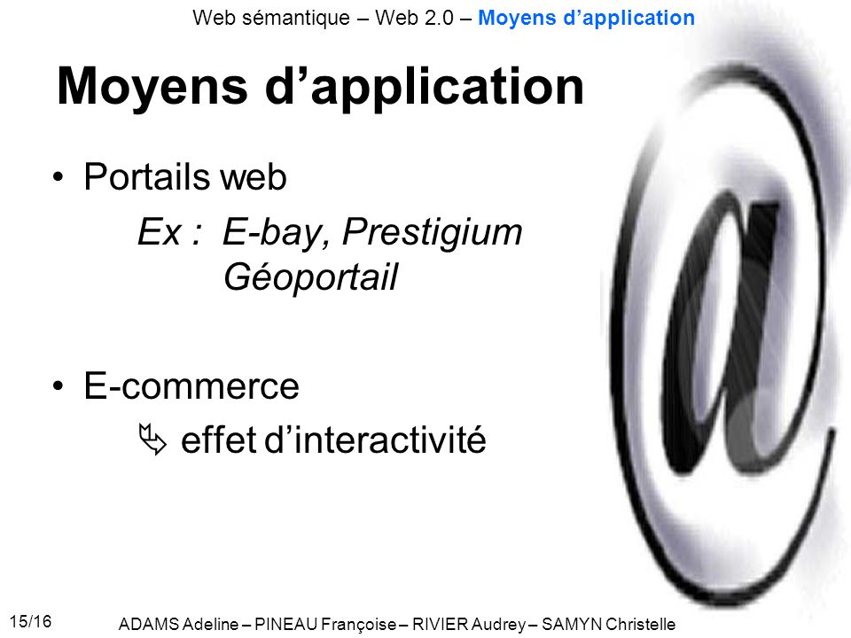 Moyens d'application Portails web Ex : E-bay, Prestigium Géoportail