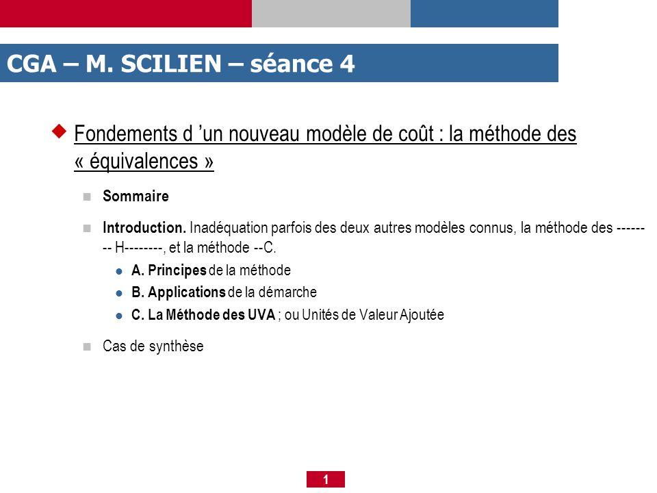CGA – M. SCILIEN – séance 4 Fondements d 'un nouveau modèle de coût : la méthode des « équivalences »
