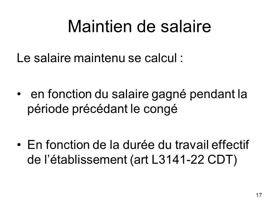 Maintien de salaire Le salaire maintenu se calcul :