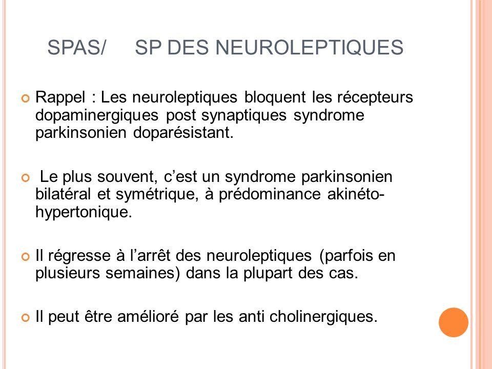 SPAS/ SP DES NEUROLEPTIQUES