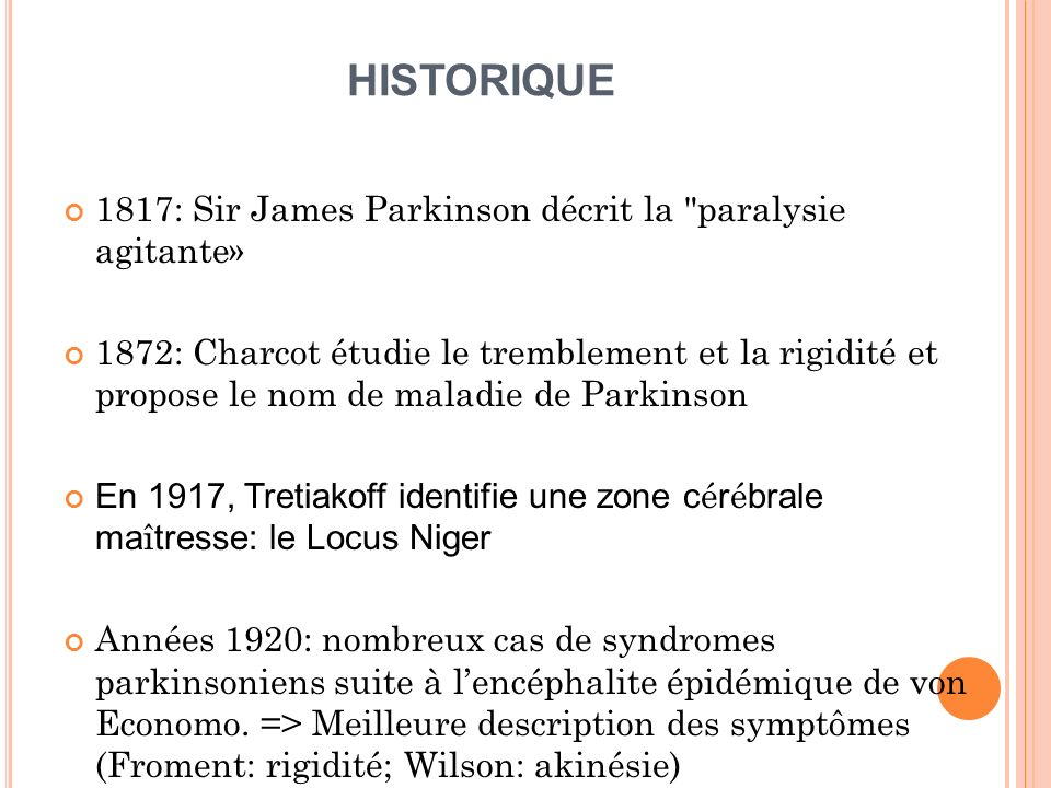 HISTORIQUE 1817: Sir James Parkinson décrit la paralysie agitante»