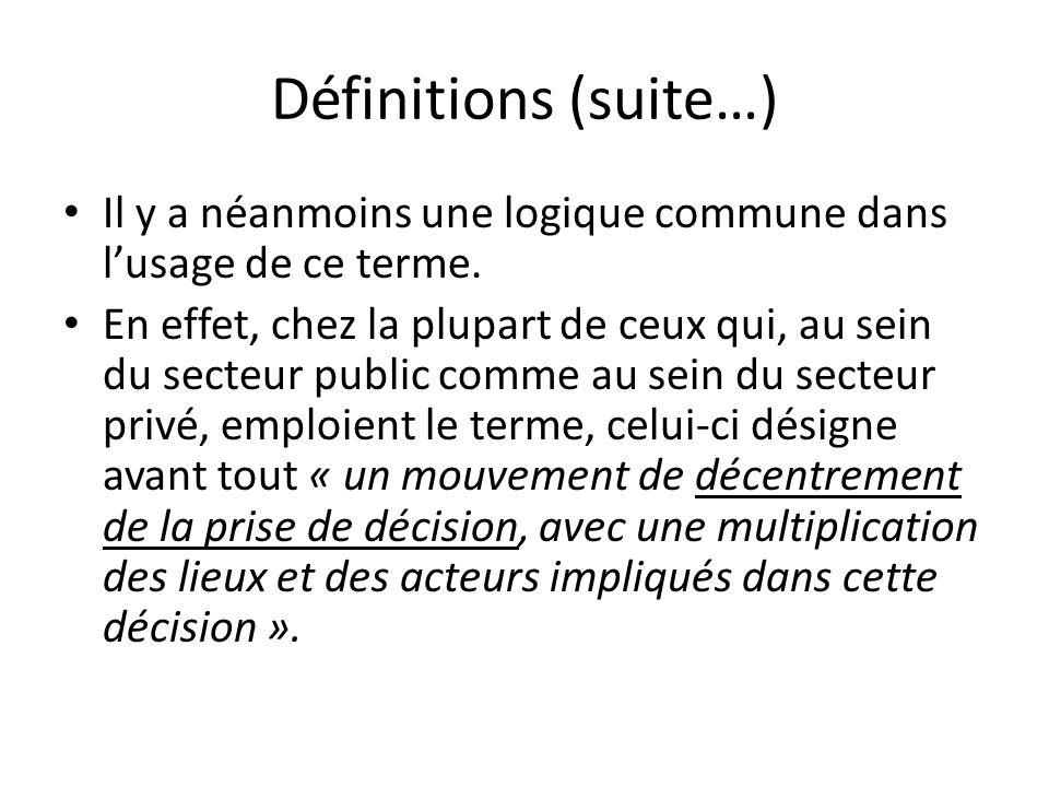 Définitions (suite…) Il y a néanmoins une logique commune dans l'usage de ce terme.