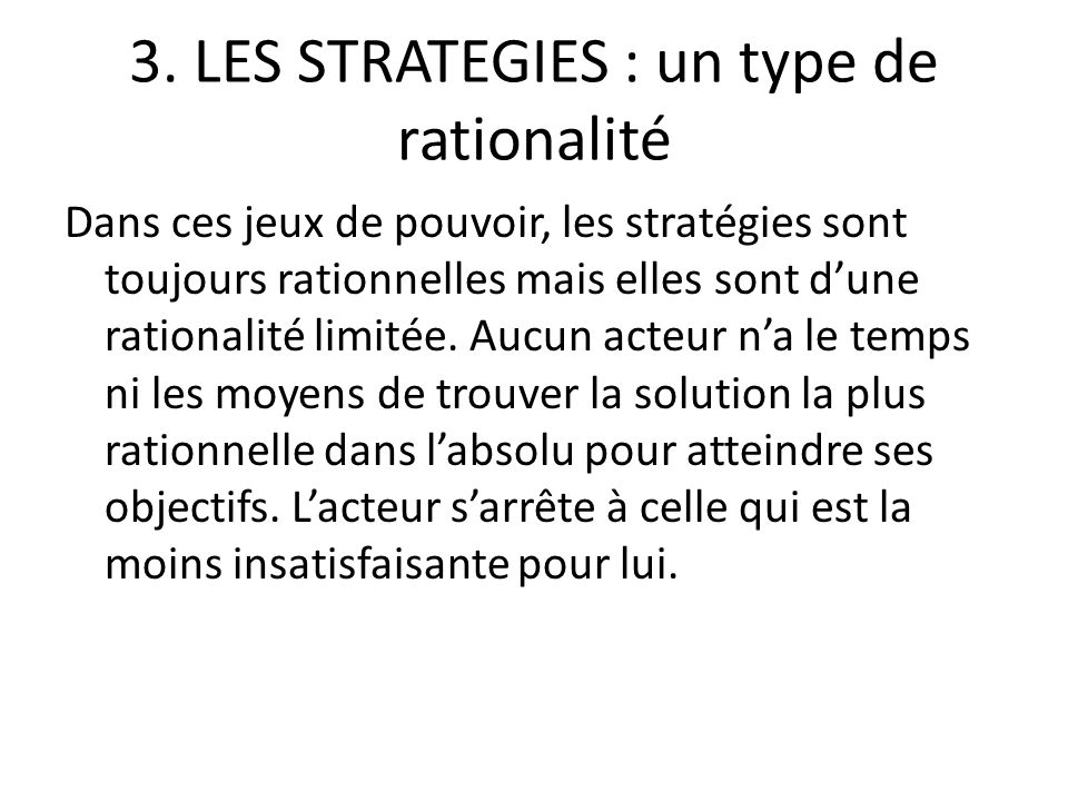 3. LES STRATEGIES : un type de rationalité