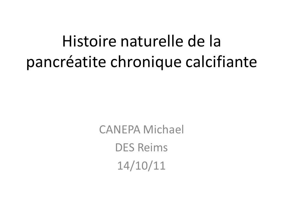 Histoire naturelle de la pancréatite chronique calcifiante