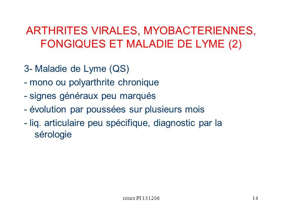 ARTHRITES VIRALES, MYOBACTERIENNES, FONGIQUES ET MALADIE DE LYME (2)