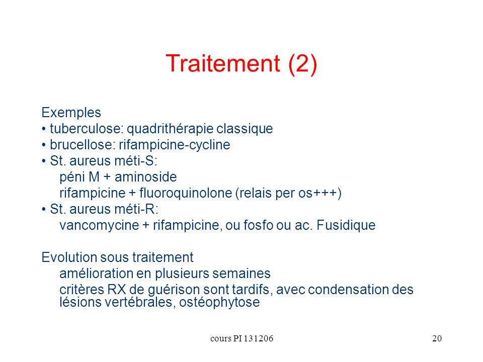 Traitement (2) Exemples • tuberculose: quadrithérapie classique