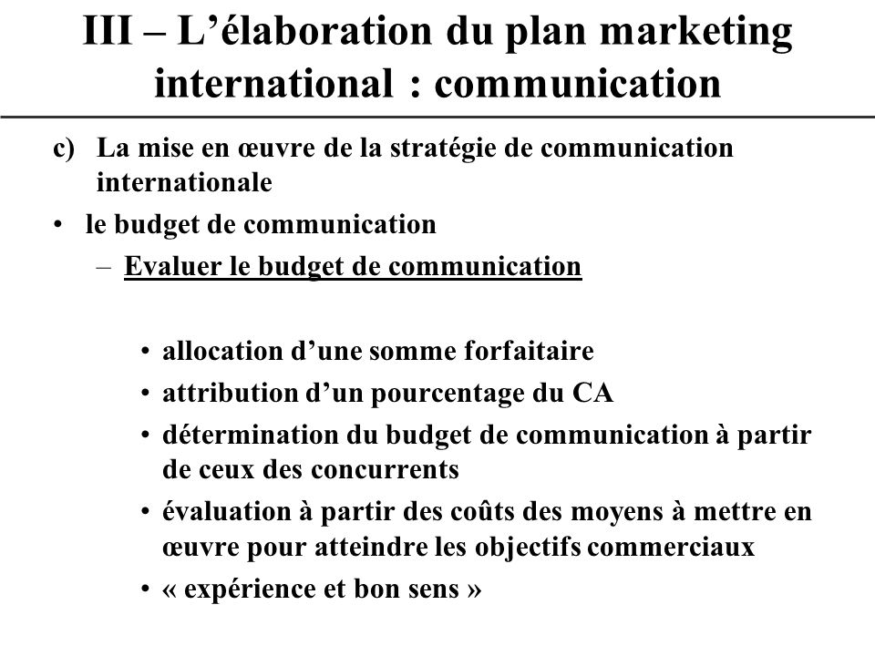 III – L'élaboration du plan marketing international : communication