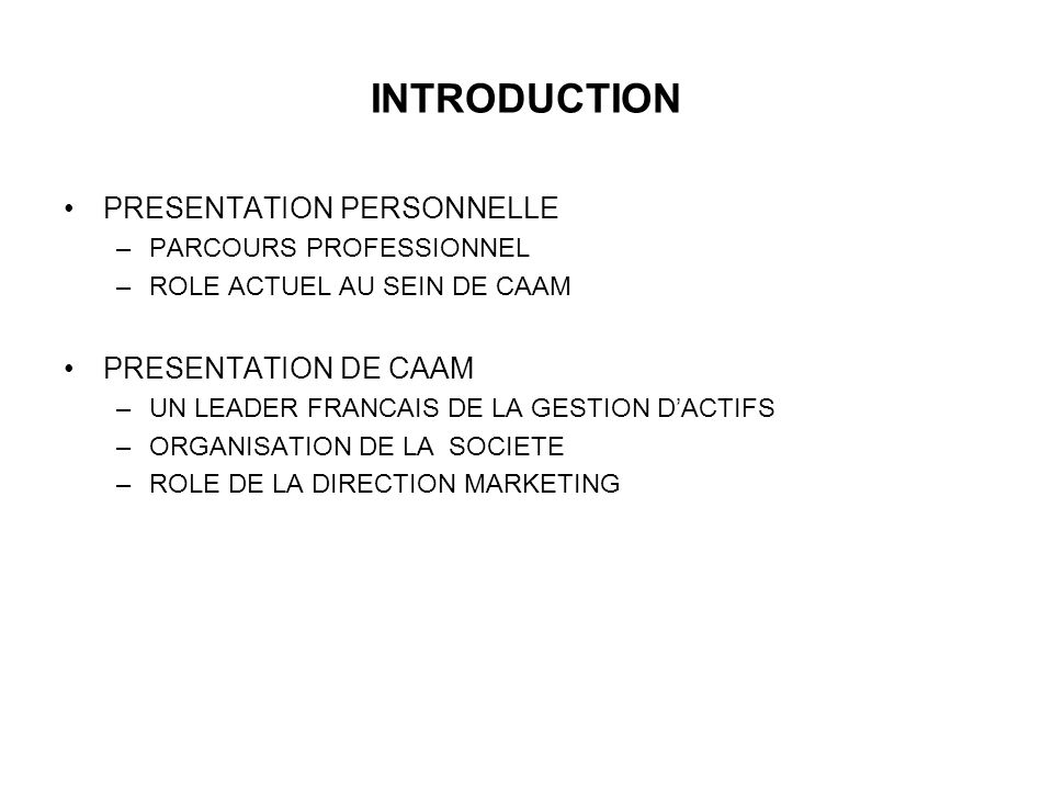 INTRODUCTION PRESENTATION PERSONNELLE PRESENTATION DE CAAM