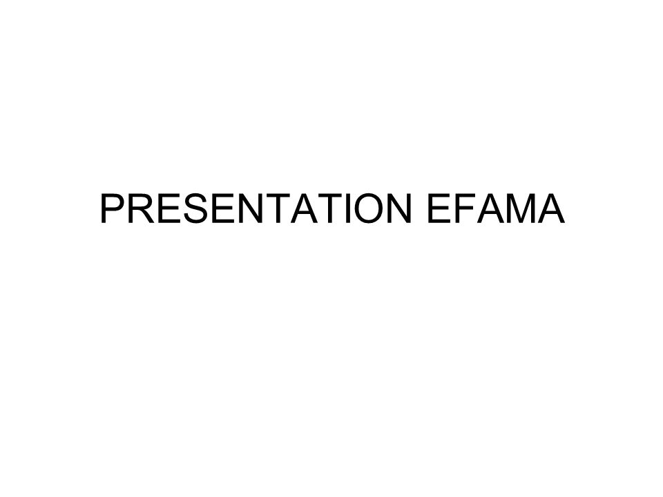 PRESENTATION EFAMA