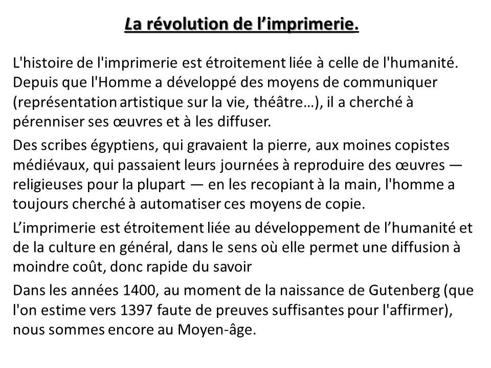 La révolution de l'imprimerie.