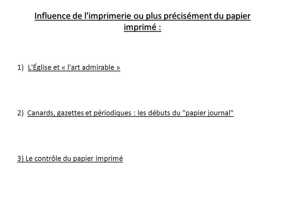 Influence de l imprimerie ou plus précisément du papier imprimé :