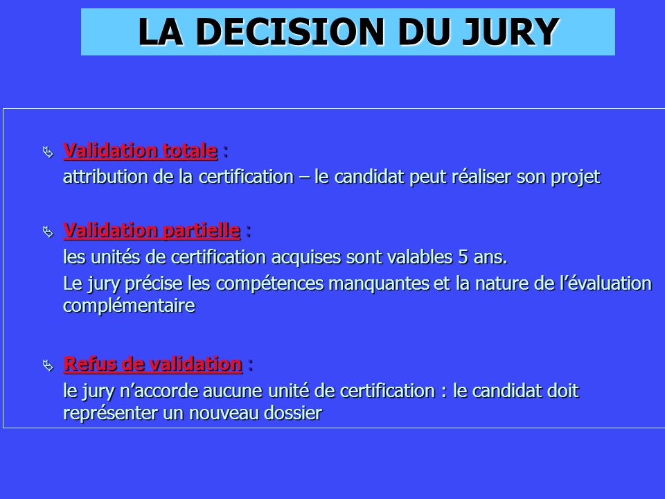 LA DECISION DU JURY Validation totale :