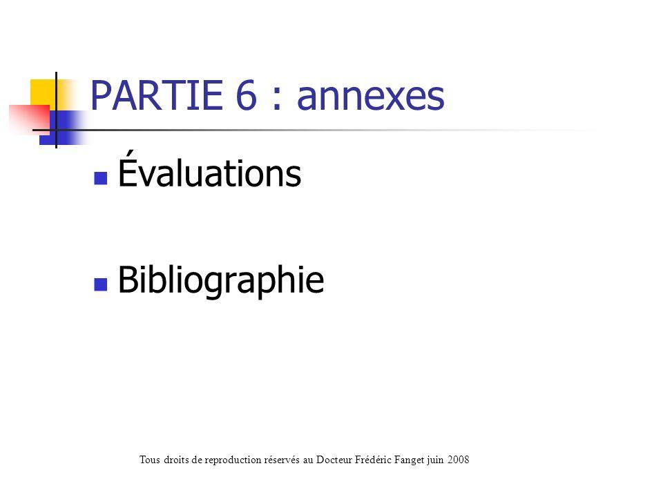 PARTIE 6 : annexes Évaluations Bibliographie